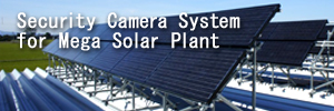 Security System for Mega Solar Plant